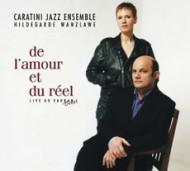 DE L'AMOUR ET DU REEL - Critique sortie Jazz / Musiques