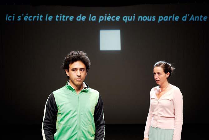 Ici s'écrit le titre de la pièce qui nous parle d'Ante - Critique sortie Avignon / 2013 Avignon Théâtre des Doms
