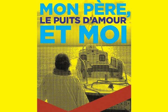 Mon père, mon puits d'amour et moi - Critique sortie Avignon / 2016 Avignon Avignon Off. Théâtre des Lila's