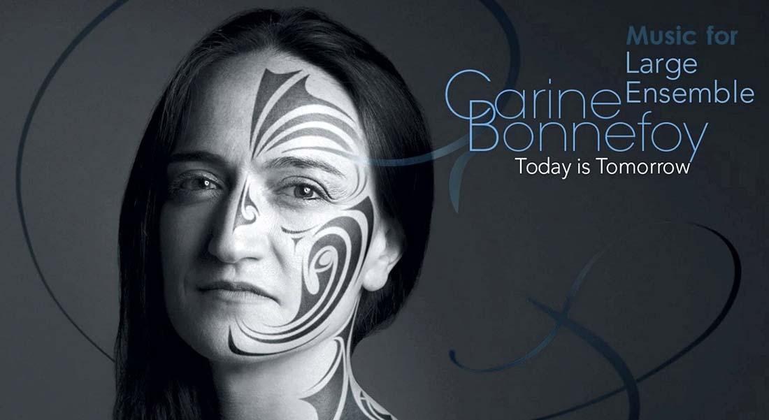 La compositrice Carine Bonnefoy signe un nouvel album « Today is Tomorrow (Music for Large Ensemble) » - Critique sortie Jazz / Musiques